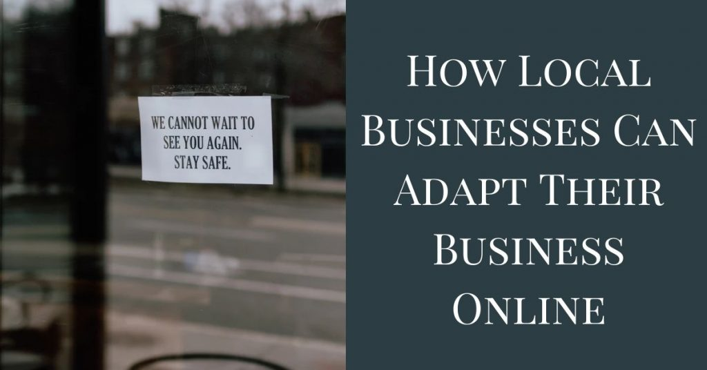 How Local Businesses Can Adapt Their Business Online