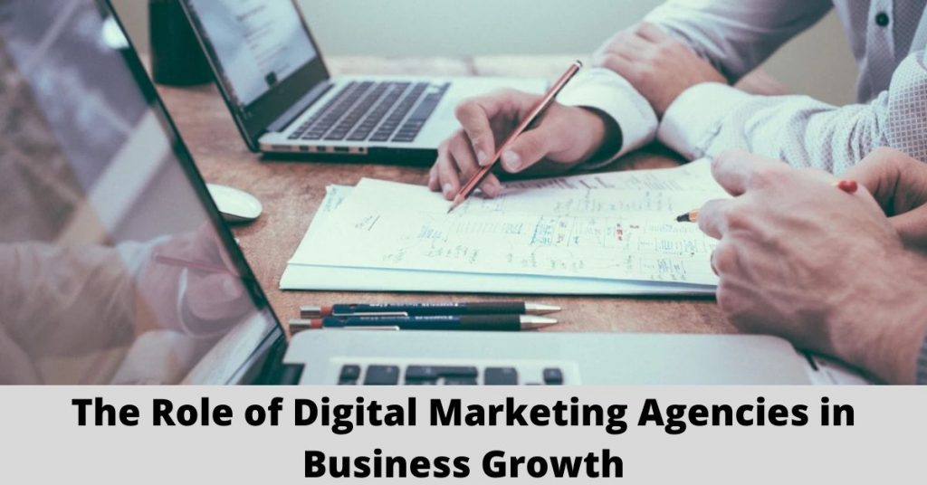 The Role of Digital Marketing Agencies in Business Growth